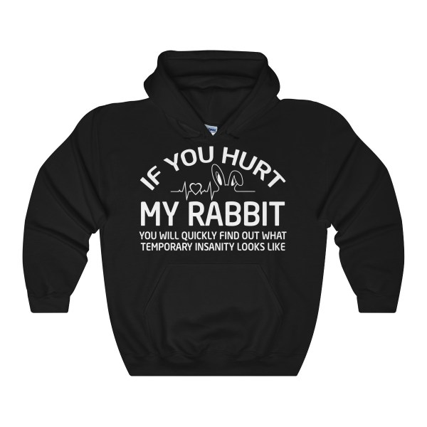If You Hurt My Rabbit – Hoodie