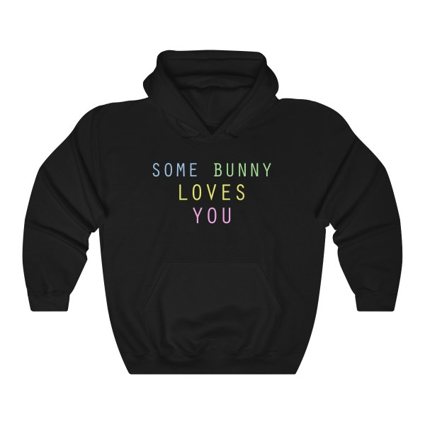 Some Bunny Loves You – Hoodie