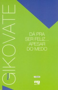 capa do livro Dá pra ser feliz apesar do medo