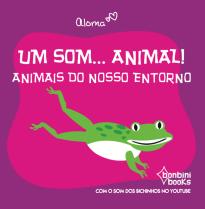Capa do livro UM SOM... ANIMAL! Animais do nosso entorno
