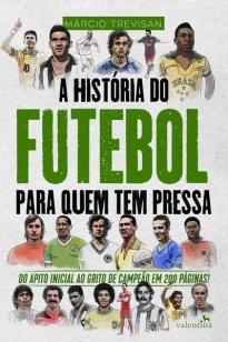 Capa do livro A história do futebol para quem tem pressa