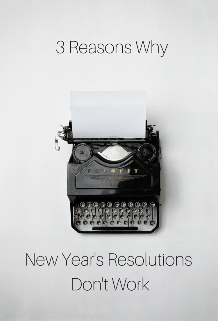 3 Reasons Why New Year's Resolutions Don't Work