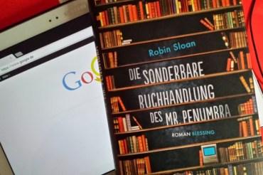 """Google, Hipster und ein paar alte Bücher – """"Die sonderbare Buchhandlung des Mr. Penumbra"""" von Robin Sloan"""