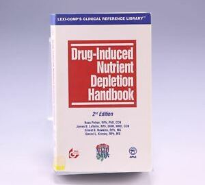 Drug-Induced Nutrient Depletion Handbook, 2nd Edition, door Ross Pelton, RPh,