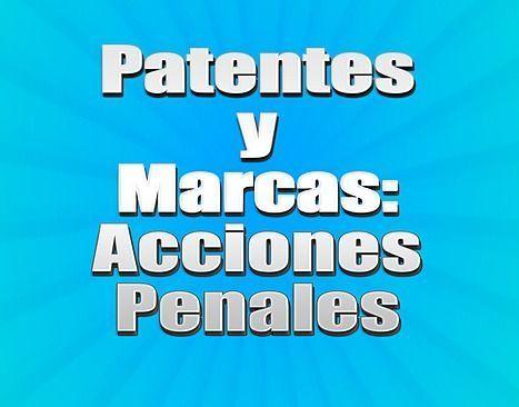 patentes y marcas acciones penales