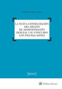 la-nueva-configuracion-del-delito-de-administracion-desleal-y-su-concurso-con-figuras-afines_300