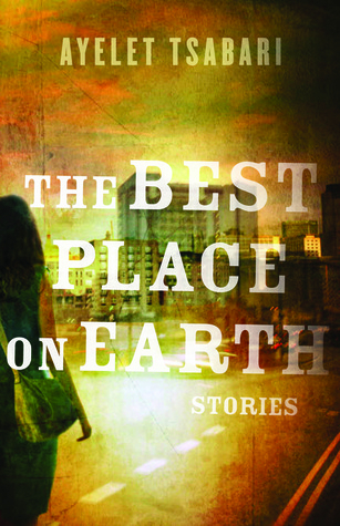 Best Place Earth Ayelet Tsabari