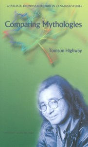 Tomson Highway Comparing Mythologies
