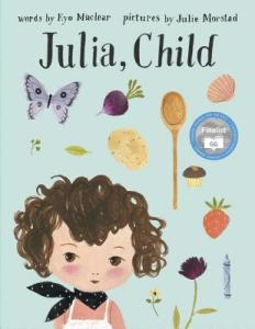 Julia Child Maclear Morstad