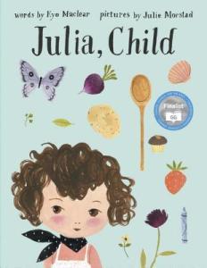 Julia Child Maclear Morstad