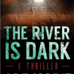 Review – The River is Dark by Joe Hart