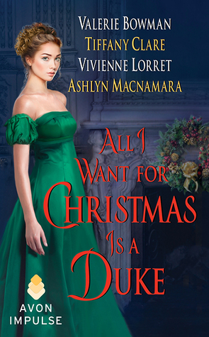 ARC Review: All I Want For Christmas is a Duke by Valerie Bowman +