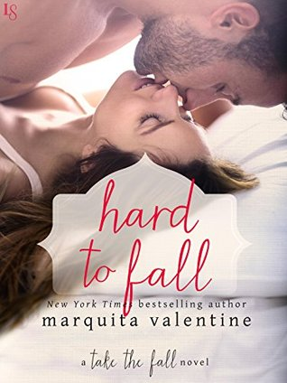 ARC Review: Hard to Fall by Marquita Valentine