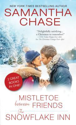 ARC Review: Mistletoe Between Friends/The Snowflake Inn by Samantha Chase
