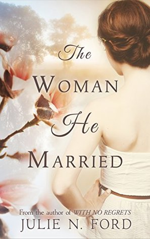Blog Tour: The Woman He Married by Julie N. Ford  (Excerpt, Review & Giveaway)