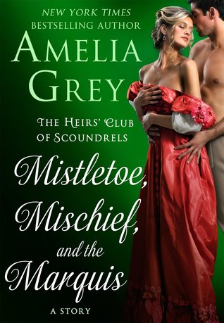 ARC Review: Mistletoe, Mischief, and the Marquis by Amelia Grey