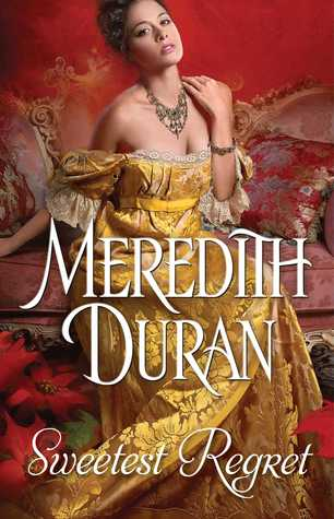 ARC Review: Sweetest Regret by Meredith Duran