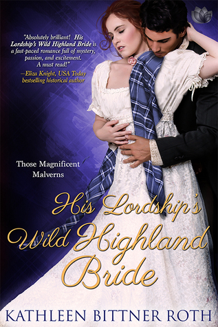 Spotlight: His Lordship's Wild Highland Bride by Kathleen Bittner Roth (Excerpt & Review)