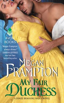 Blog Tour: My Fair Duchess by Megan Frampton (Guest Feature, Excerpt, Review & Giveaway)