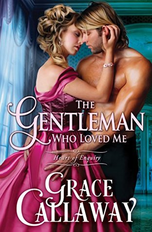 Author Visit: The Gentleman Who Loved Me by Grace Callaway (Excerpt & Giveaway)