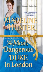 Author Visit: The Most Dangerous Duke in London by Madeline Hunter (Guest Post, Excerpt, Review & Giveaway)
