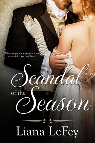 Blog Tour: Scandal of the Season by Liana LeFey (Excerpt, Review & Giveaway)
