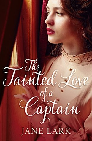 Blog Tour: The Tainted Love of a Captain by Jane Lark (Excerpt, Review & Giveaway)