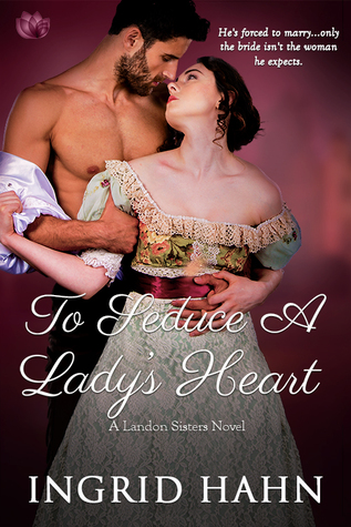 Blog Tour: To Seduce a Lady's Heart by Ingrid Hahn (Excerpt, Review & Giveaway)