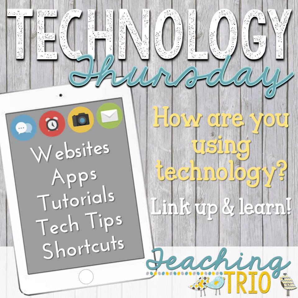 Technology Thursday with Teaching Trio