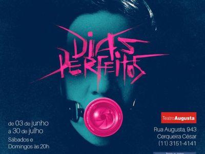 Peça teatral baseada em DIAS PERFEITOS estreia em SÃO PAULO no próximo sábado 15