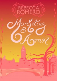 Resenha: Marketing & Amor, Rebecca Romero 20