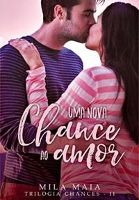 Resenha: Uma Nova Chance ao Amor #2, Mila Maia 20