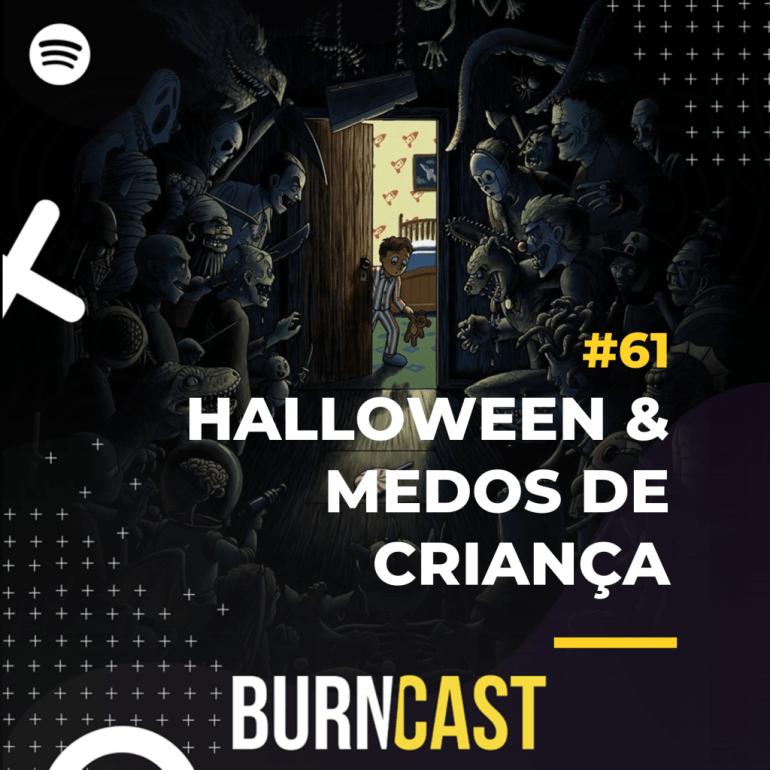 BURNCAST #61: Halloween & Medos de Criança 16