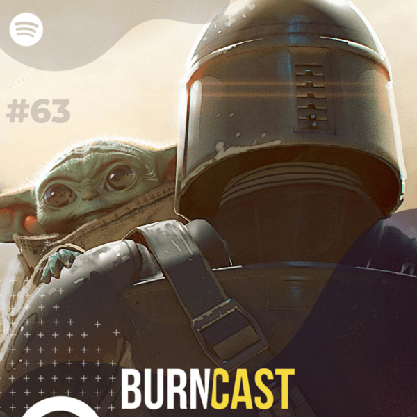 BURNCAST #63: The Mandalorian e o futuro de Star Wars 22