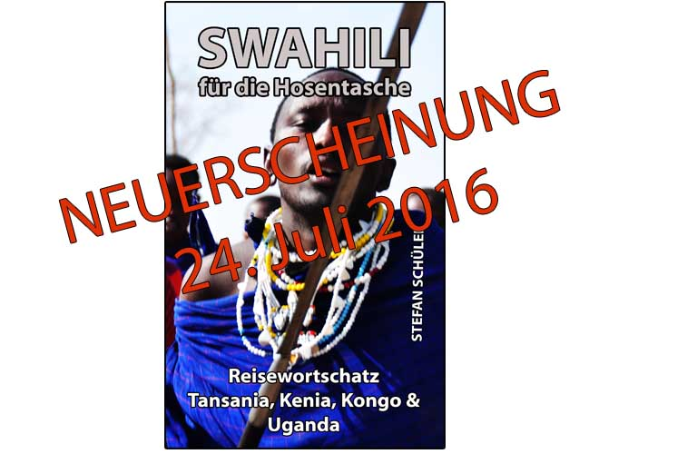 Swahili für die Hosentasche: Reisewortschatz Tansania, Kenia, Kongo & Uganda; Stefan Schüler