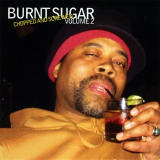 Cover art for Burnt Sugar the Arkestra Chamber - Chopped and Screwed Volume 2