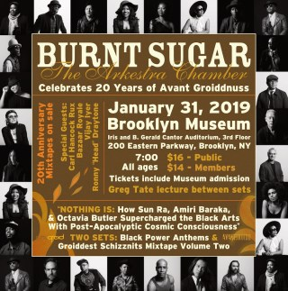 """Burnt Sugar Arkestra presents: """"NOTHING IS: How Sun Ra, Amiri Baraka, and Octavia Butler Supercharged the Black Arts With Post-Apocalyptic Cosmic Consciousness"""""""