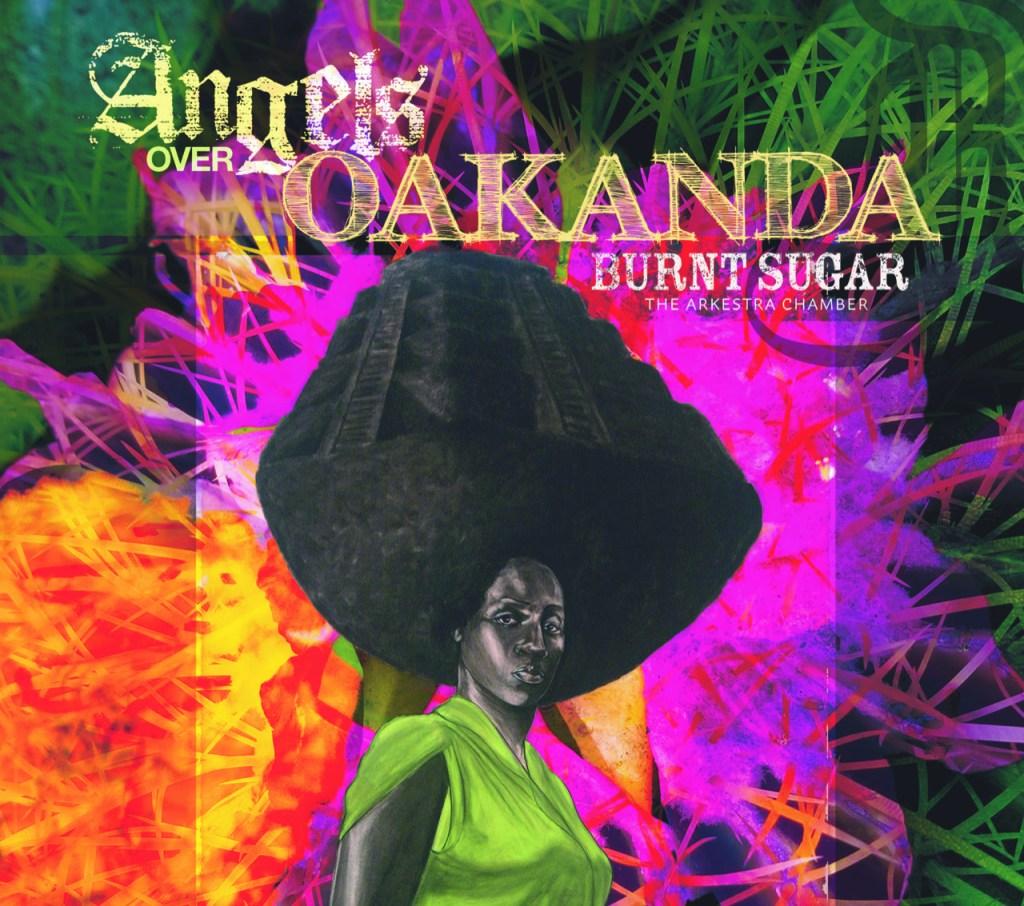 Burnt Sugar the Arkestra Camber: Angels Over Okanda