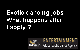 Exotic dancing jobs What happens after I apply