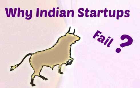 Why Indian Startups Fail inspite of Good Funding – 5 Reasons
