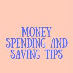 Money Spending and Saving Tips