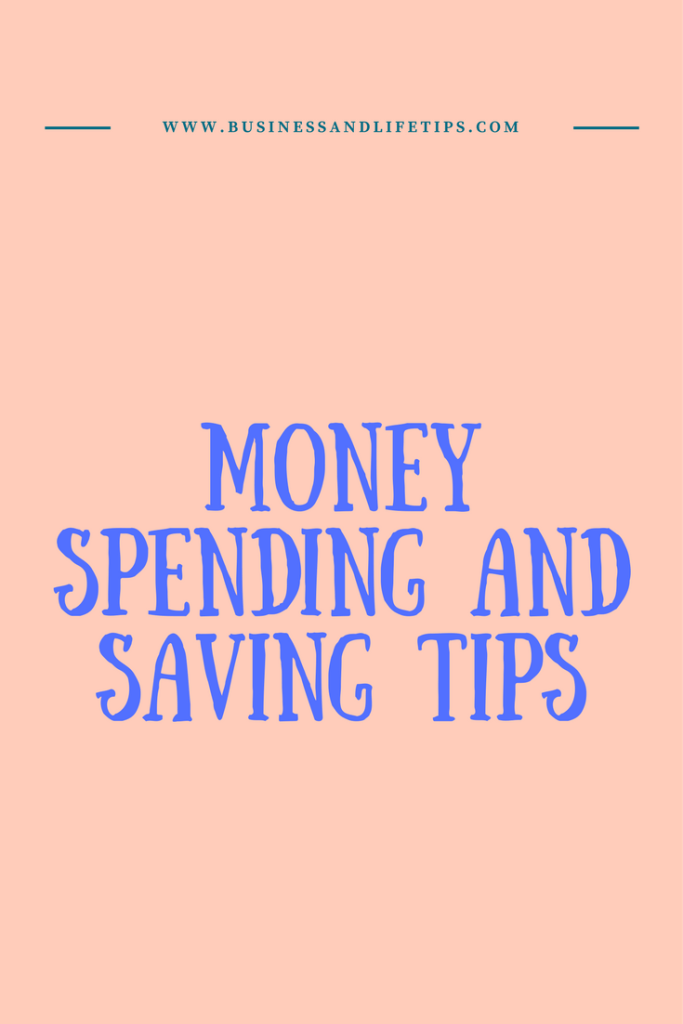 Money Spending and Saving Tips