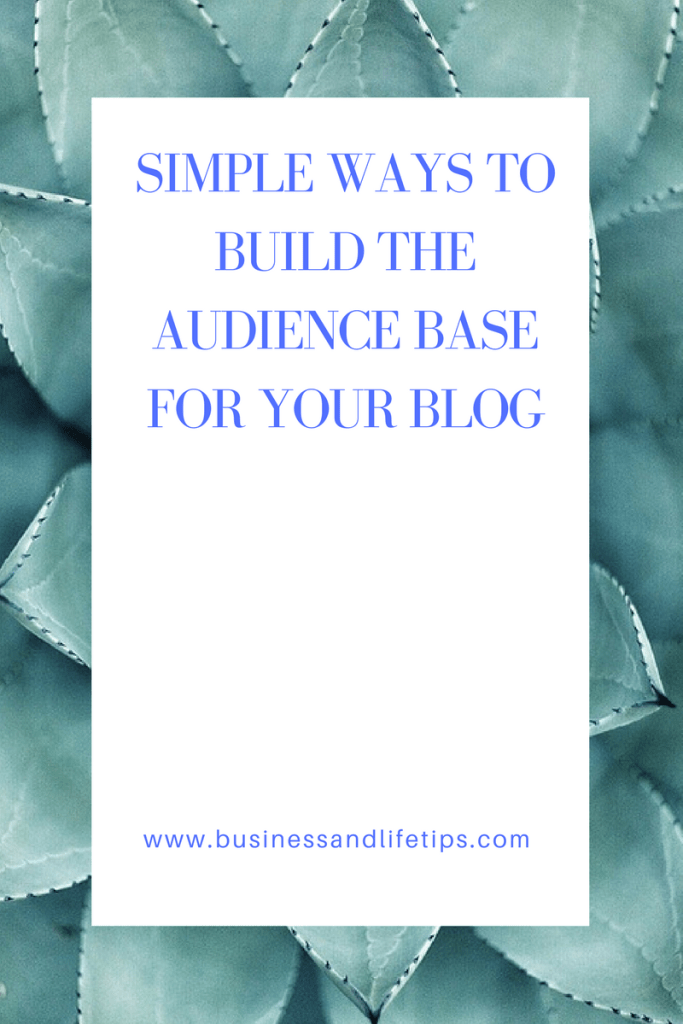 How to build an Audience base for your blog