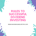 RULES TO SUCCESSFUL DIVIDEND INVESTING