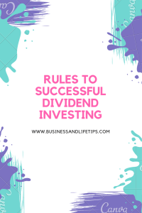 Rules to succesful Dividend Investing