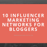 10 Influencer Marketing Networks to enable you make over $5000 monthly Blogging