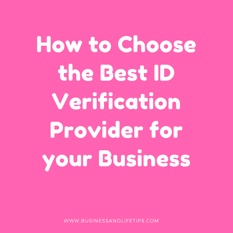 How to choose the best ID Verification Provider for your Business