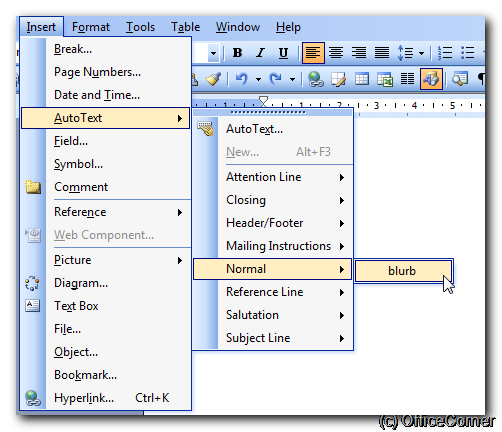 From the Insert menu, click AutoText and now find your AutoText entry under the template name. Re-use text in Word documents and Outlook messages thanks to AutoText