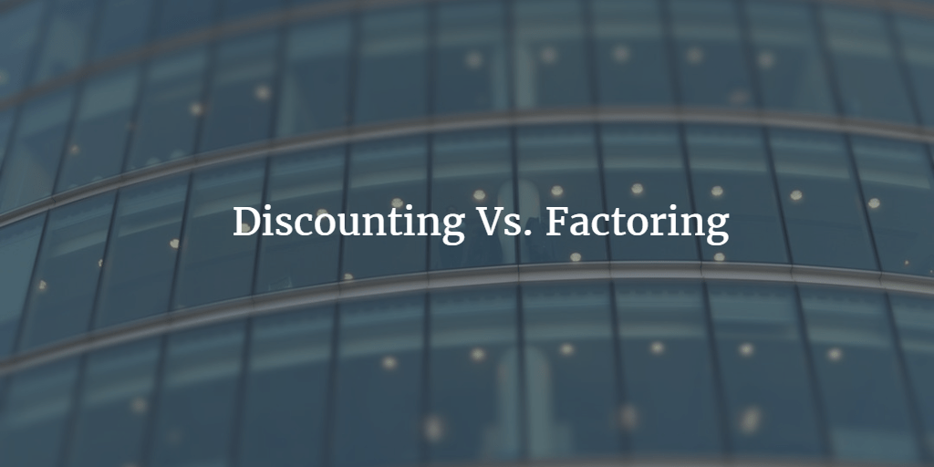 Discounting Vs. Factoring Examples
