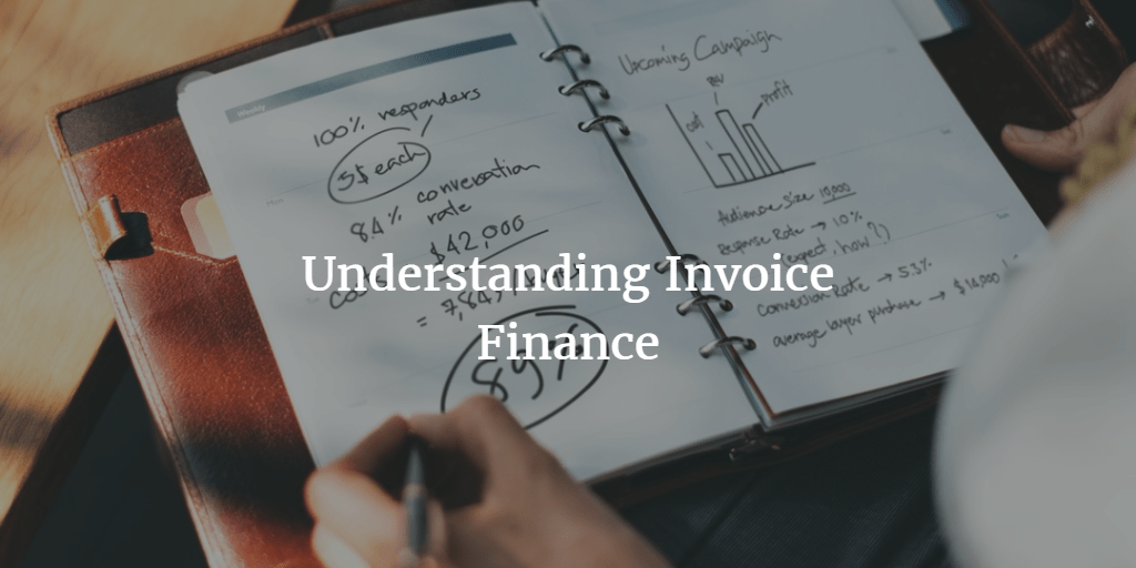 Understanding Invoice Finance